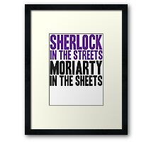 SHERLOCK IN THE STREETS MORIARTY IN THE SHEETS Framed Print