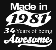 made in 1981 34 years of being awesome T-Shirt