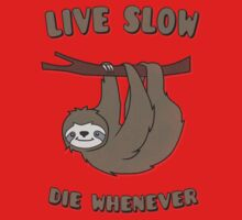 Funny & Cute Sloth 'Live Slow Die Whenever' Cool Statement / Lazy Motto / Slogan Kids Clothes