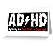 AD HD HIGHWAY TOHEY LOOK A SQUIRREL Funny Geek Nerd Greeting Card