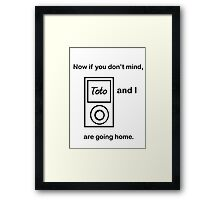 Toto and I.... Framed Print