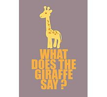 What Does The Giraffe Say? Photographic Print
