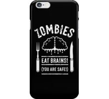 Zombies Eat Brains! You Are Safe! (White) iPhone Case/Skin