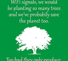 If trees give gave off wifi signal by giovybus