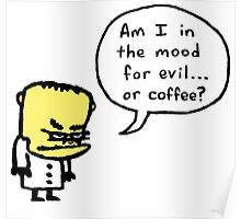 Evil or Coffee Poster