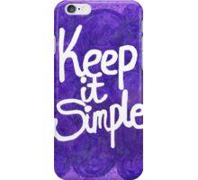 keep it simple iPhone Case/Skin