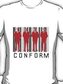 CONFORM! T-Shirt