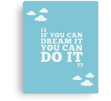 Walt Disney Quote - If You Can Dream It, You Can Do It Canvas Print