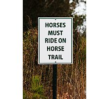 Funny Sign For Horses Photographic Print