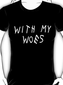 With My Woes [White] T-Shirt