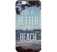 Life is Better at the Beach! iPhone Case/Skin