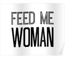 Feed Me Woman Poster