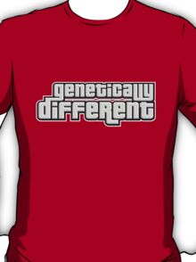 GENETICALLY DIFFERENT T-Shirt