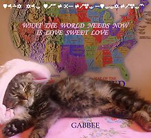 WHAT  THE  WORLD   NEEDS  NOW IS  LOVE/GABBEE by (AUDEAN)  NICK   G BIGGS