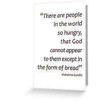 God in the form of bread... (Amazing Sayings) Greeting Card