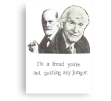 I'm A Freud You're Not Getting Any Junger Canvas Print