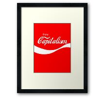 Enjoy Capitalism Framed Print