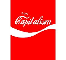 Enjoy Capitalism Photographic Print