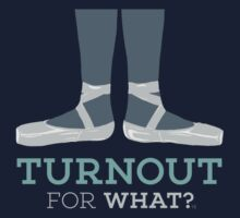 Turnout for What? Kids Clothes