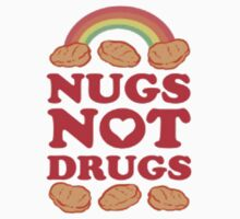 Nugs Not Drugs  by scarammanga