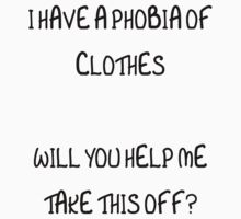 I have a phobia of clothes - can you help me take this off? by Rebecca Kingston