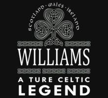 Scotland wales Ireland WILLIAMS a true celtic legend-T-shirts & Hoddies by elegantarts