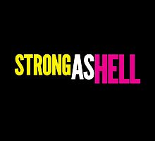 "Females Are ""Strong As Hell"" (black bg) by bencapozzi"