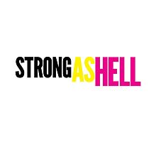"Females Are ""Strong As Hell"" (white bg) by bencapozzi"