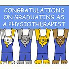 Congratuations on graduating as a Physiotherapist. by KateTaylor