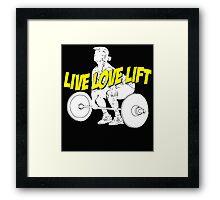 LIVE LOVE LIFT Framed Print