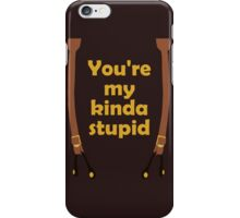 My kinda Stupid iPhone Case/Skin
