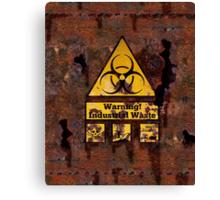 Warning - Industrial Waste! Biohazard! Canvas Print