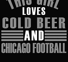THIS GIRL LOVES COLD BEER AND CHICAGO FOOTBALL by BADASSTEES