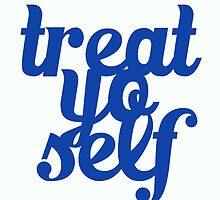 Treat Yo Self Design by hellosailortees
