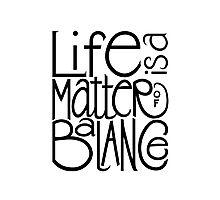 Life Balance Photographic Print
