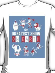 The Greatest Show on Earth T-Shirt