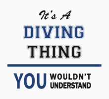 It's a DIVING thing, you wouldn't understand !! by thinging
