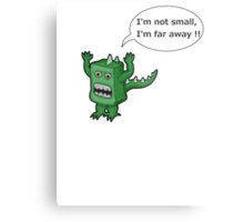 I AM NOT SMALL ! Metal Print