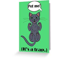 Trap Cat (Russian Blue Cat) Greeting Card