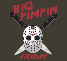 Big Pimpin Friday by block33