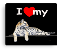 I love my Tiger (dark) Canvas Print