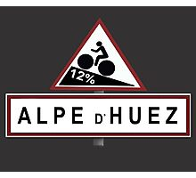 Alpe d'Huez Sign Mountain Cycling Tour de France Photographic Print