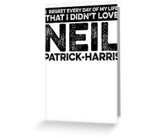 Regret Every Day - Neil Patrick-Harris Greeting Card
