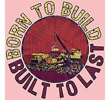 Born to Build (pink) Photographic Print