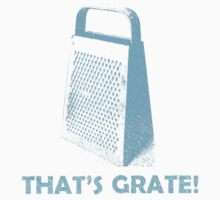 That's Grate! by Julian Armeni