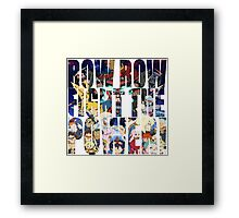 Row row fight the power ! 3 Framed Print