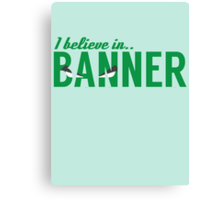 I believe in BANNER Canvas Print