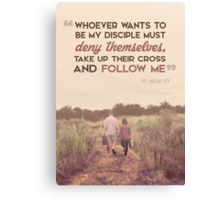 Whoever Wants To Be My Disciple Canvas Print