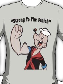 """""""Strong To The Finich"""" T-Shirt"""
