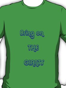bring on the GIANTS T-Shirt
